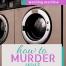 How To Murder Your Washing Machine